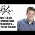 Russel Brunson How To Build A Fanatical Tribe of Customers…